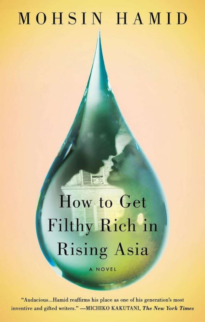 How to Get Filthy Rich in Rising Asia by Mohsin Hamid Book Review
