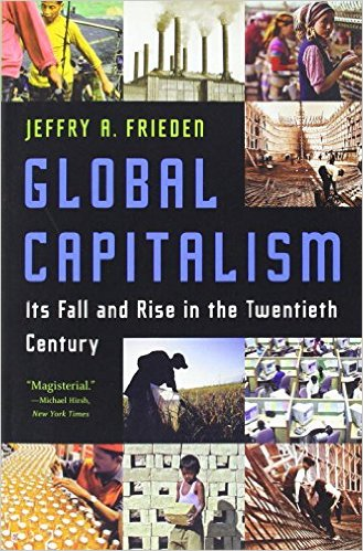 Global Capitalism- Its Fall and Rise in the Twentieth Century