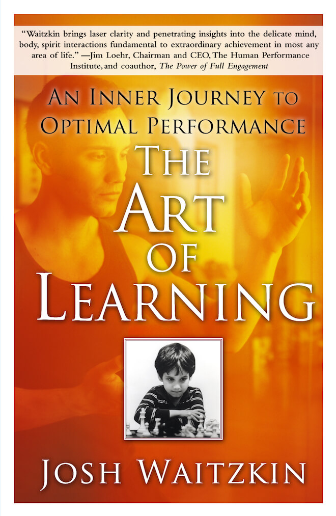 The Art of Learning by Josh Waitzkin Book Review