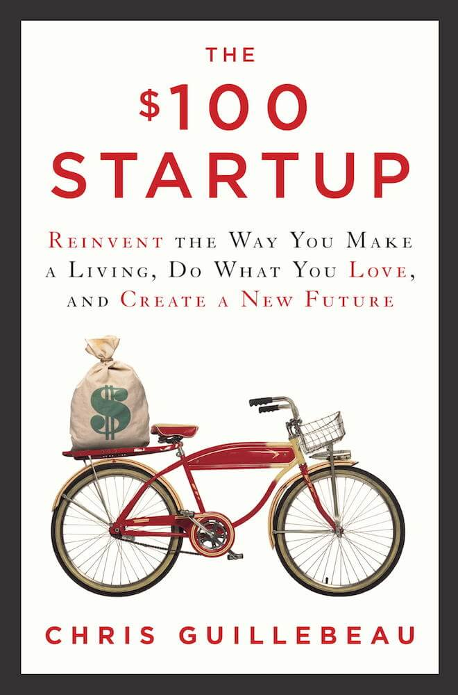 The $100 Startup by Chris Guillebeau Book Review