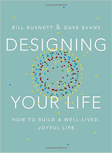 Designing Your Life by Bill Burnett
