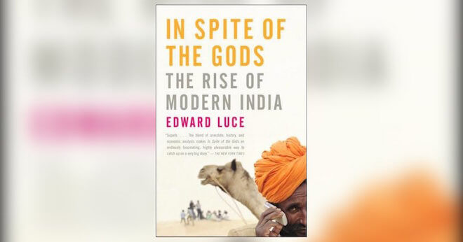 In Spite of the Gods by Edward Luce Book Review