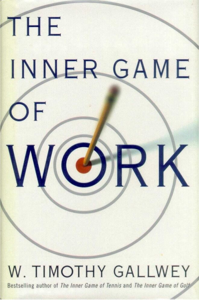 The Inner Game of Work by W. Timothy Gallwey Book Review