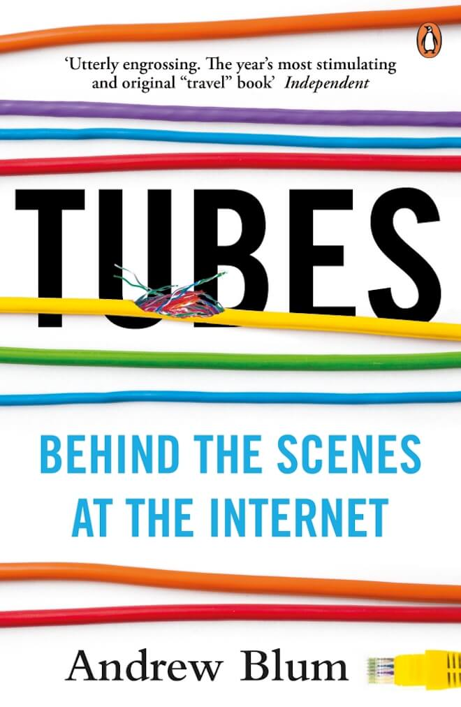 Tubes by Andrew Blum Book Review