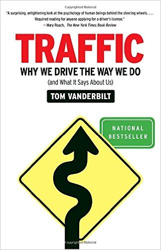 Traffic- Why We Drive the Way We Do
