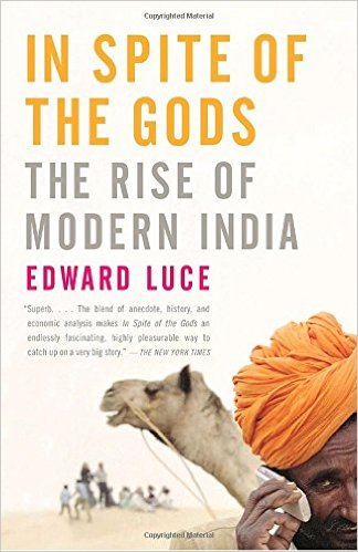 In Spite of the Gods- The Rise of Modern India