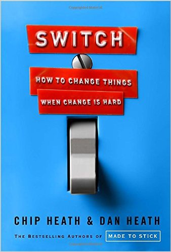 Switch- How to Change Things When Change Is Hard