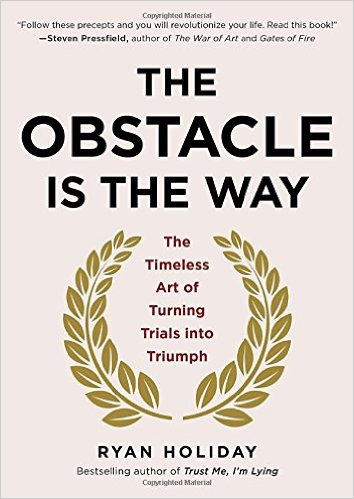 The Obstacle Is the Way