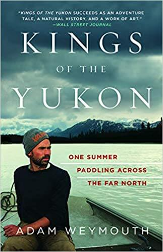 Kings of The Yukon by Adam Weymouth Book Review 1