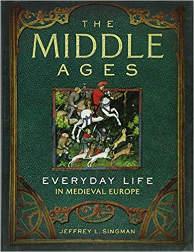 Everyday Life in Medieval Europe Jeffrey Singman